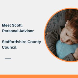 Meet Scott, Personal Advisor at Staffordshire CountyCouncil